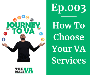 How To Choose Your VA Services Header Image - Journey To VA Podcast