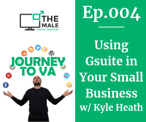 004 - Using GSuite in Your Small Business with Kyle Heath